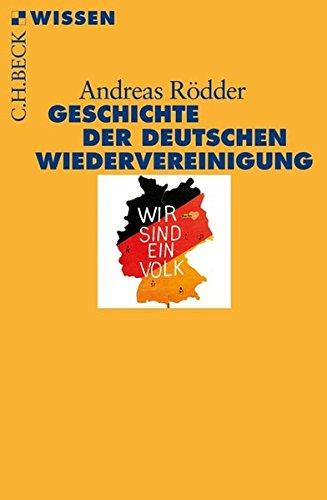Geschichte der deutschen Wiedervereinigung (Beck'sche Reihe)