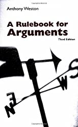 A Rulebook for Arguments by Anthony Weston (2000-01-01)