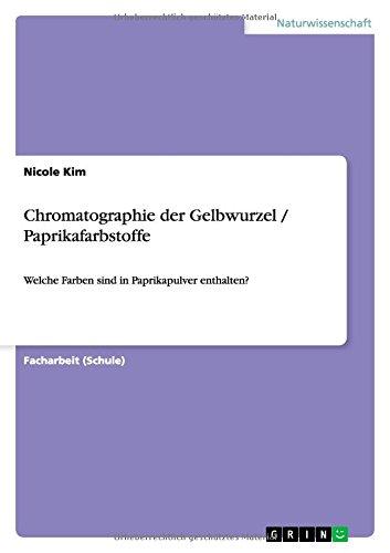 Chromatographie der Gelbwurzel / Paprikafarbstoffe: Welche Farben sind in Paprikapulver enthalten?