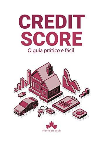 Credit Score: O guia prático e fácil (Portuguese Edition)