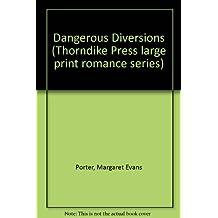 Dangerous Diversions (Thorndike Press large print romance series)