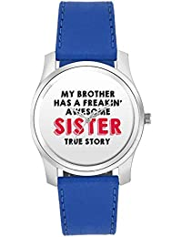 BigOwl My Brother Has A Freakin Awesome Sister Fashion Watches For Girls - Awesome Gift For Daughter/Sister/Wife...