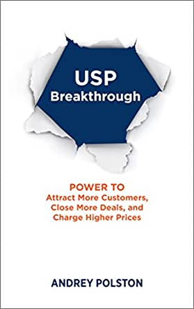 USP Breakthrough: The Power To Get More Customers, Close More Deals, and  Charge Higher Prices
