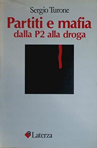 Partiti e mafia. Dalla P2 alla droga (I Robinson) por Sergio Turone