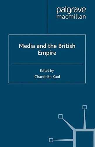 Media and the British Empire (Palgrave Studies in the History of the Media)