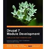 [(Drupal 7 Module Development * * )] [Author: M. Butcher] [Dec-2010]