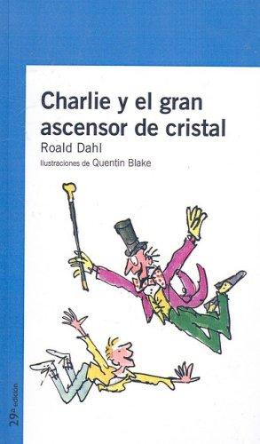 Charlie Y El Gran Ascensor De Cristal / Charlie & the Great Glass Elevator (Alfaguara Juvenil)