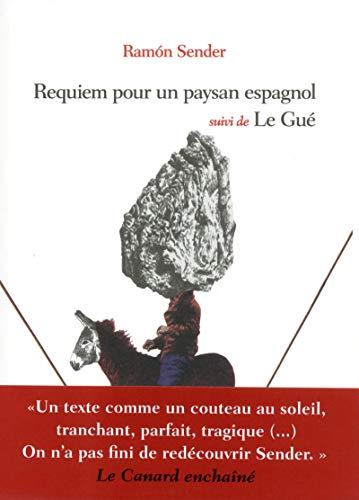 Requiem pour un paysan espagnol & Le Gué par Ramon Sender