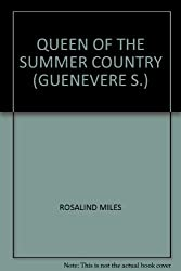 QUEEN OF THE SUMMER COUNTRY (GUENEVERE S.)