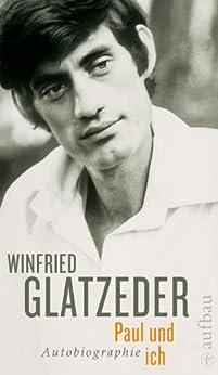 Paul und ich: Autobiographie (German Edition) by [Glatzeder, Winfried]