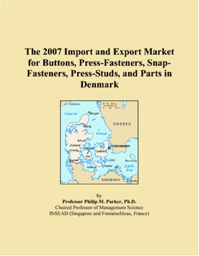 The 2007 Import and Export Market for Buttons, Press-Fasteners, Snap-Fasteners, Press-Studs, and Parts in Denmark