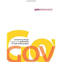 Co-Directing Change: A Guide to the Governance of Multi-Owned Projects: 1