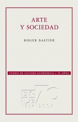 Arte y sociedad (Coleccion Conmemorativa 70 Aniversario nº 59) por Roger Bastide