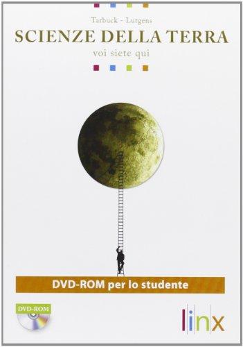 Scienze della terra. Voi siete qui. Per le Scuole superiori. DVD-ROM