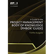 A Guide to the Project Management Body of Knowledge (Pmbok Guide) Fifth Ed. (German) (Pmbok#174; Guide)