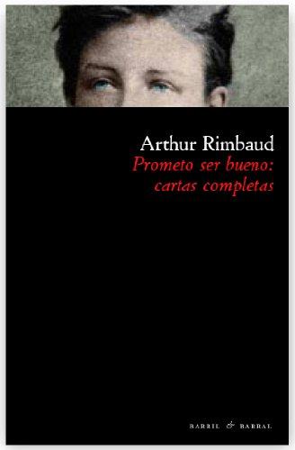 Prometo Ser Bueno Cartas Completa (Capitán Argüello) por Arthur Rimbaud