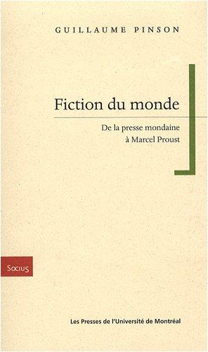 Fiction du monde : De la presse mondaine à Marcel Proust
