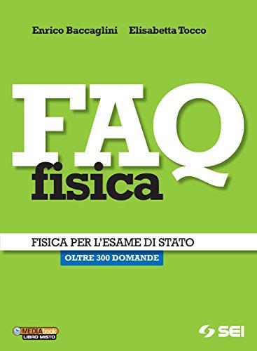 FAQ Fisica - Fisica per l'esame di Stato: Oltre 300 domande