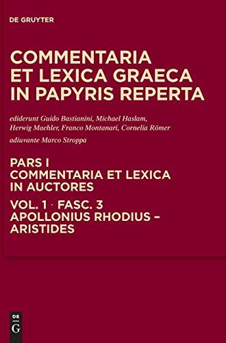Apollonius Rhodius - Aristides: Apollonius Rhodius - Archilochus Pars I, v. 1 (Commentaria Et Lexica in Auctores)