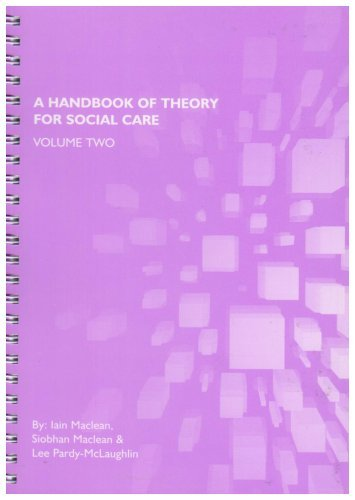 A Handbook of Theory for Social Care: v. 2 by Iain Maclean (2006-12-31)