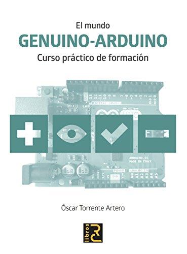 El mundo GENUINO-ARDUINO. Curso práctico de formación por Óscar Torrente Artero