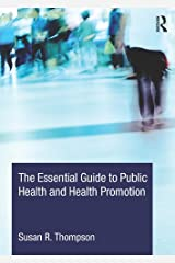 The Essential Guide to Public Health and Health Promotion Kindle Edition
