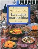 Scarica Libro La cucina marocchina Di madre in figlia 210 ricette e varianti (PDF,EPUB,MOBI) Online Italiano Gratis