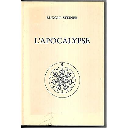 L'Apocalypse : Douze conférences prononcées à Nuremberg du 18 au 30 juin 1908 devant des membres de la Société théosophique et précédées d'une conférence publique d'introduction