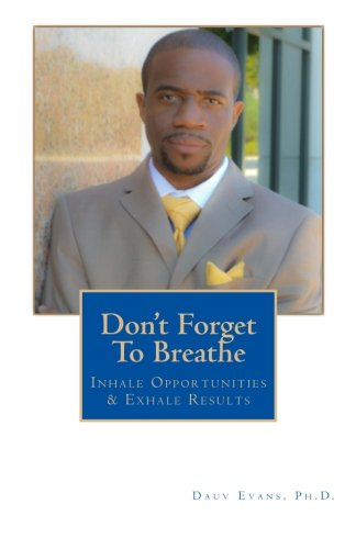 Don't Forget to Breathe: Inhale Opportunities & Exhale Results
