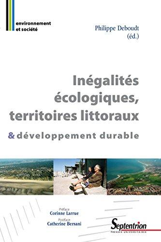 Inégalités écologiques, territoires littoraux & développement durable (Environnement et société t. 1199) par Philippe Deboudt