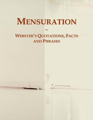 Mensuration: Webster's Quotations, Facts and Phrases