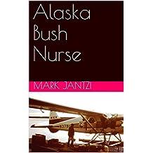 Alaska Bush Nurse