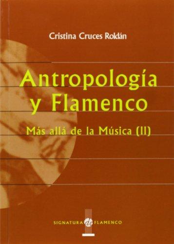 Antropología Y Flamenco (Signatura de Flamenco)