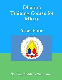 Triratna Dharma Training Course Year 4 by [Triratna Buddhist Community]