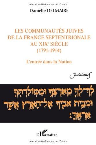 Les communautés juives de la France septentrionale au XIXe siècle (1791-1914) : L'entrée dans la Nation