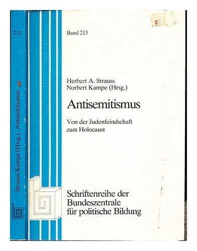 Antisemitismus : von der Judenfeindschaft zum Holocaust/Herbert A. Strauss, Norbert Kampe (Hrsg.)