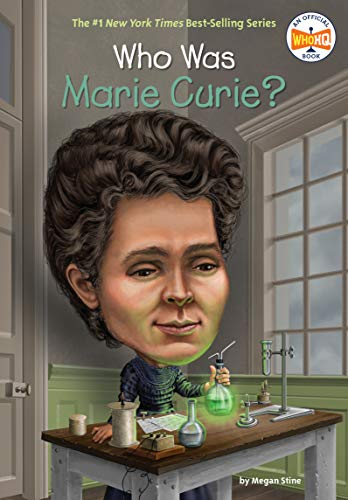Who Was Marie Curie? por Megan Stine
