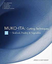 Mukoita II, Cutting Techniques: Seafood, Poultry, and Vegetables (The Japanese Culinary Academy's Complete Japanese Cuisine, Band 4)