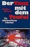 Der Tanz mit dem Teufel: Ein abenteuerliches Interview - Günther Schwab