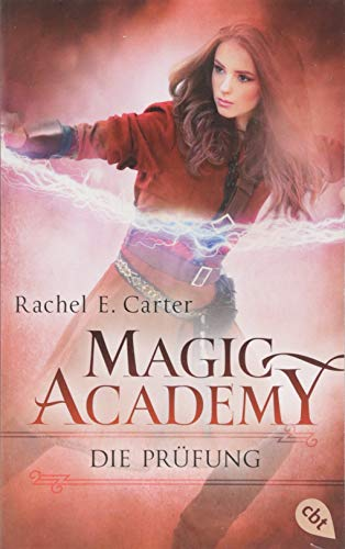 Magic Academy - Die Prüfung (Die Magic Academy-Reihe, Band 2) -