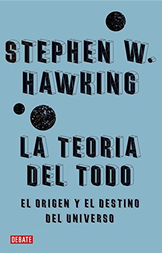 La Teoria Del Todo/ The Everything Theary par Stephen W. Hawking