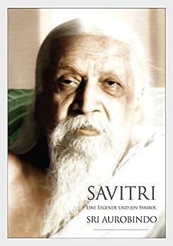 Savitri: Eine Legende und ein Symbol