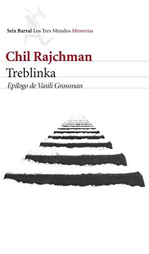 Treblinka: Epílogo de Vasili Grossman (Los Tres Mundos) por Chil Rajchman