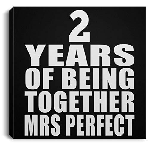 Designsify 2 Years of Being Together Mrs Perfect - Canvas Square Leinwandbild Rechteckig 20x20 cm Wand-Dekoration - Geschenk zum Geburtstag Jahrestag Muttertag Vatertag Ostern