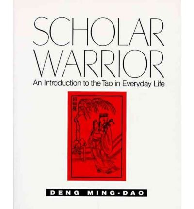 By Ming-Dao, Deng ( Author ) [ Scholar Warrior: An Introduction to the Tao in Everyday Life By Dec-1990 Paperback