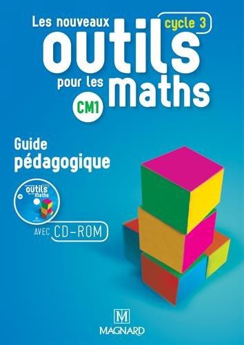 Les nouveaux outils pour les maths CM1 : Guide pédagogique (1Cédérom)