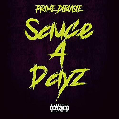 Sauce 4 Dayz [Explicit] Prima Sauce