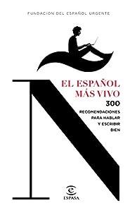 El español más vivo: 300 recomendaciones para hablar y escribir bien par Fundéu