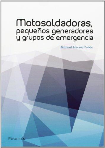 Motosoldadoras, pequeños generadores y grupos de emergencia (Metal Y Mecanizado) por MANUEL ALVAREZ PULIDO