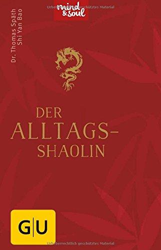 Preisvergleich Produktbild Der Alltags-Shaolin (GU Mind & Soul Handtaschenbuch)